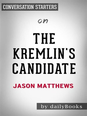 cover image of The Kremlin's Candidate--by Jason Matthews