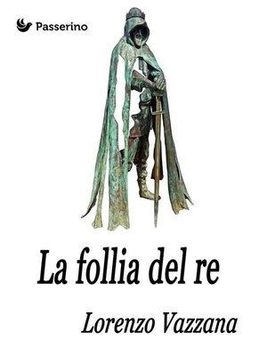 cover image of La follia del re