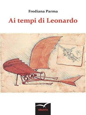 cover image of Ai tempi di Leonardo