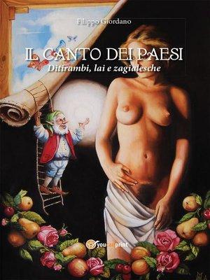 cover image of Il Canto dei Paesi--Ditirambi, lai e zagialesche