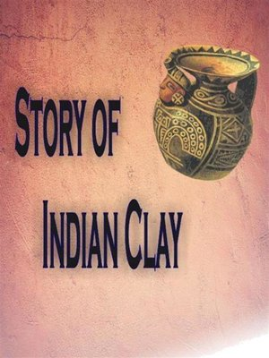 cover image of Story of Indian  Clay