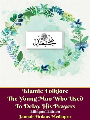 cover image of Islamic Folklore the Young Man Who Used to Delay His Prayers Bilingual Edition