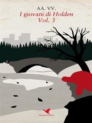 cover image of I giovani di Holden--Volume 3