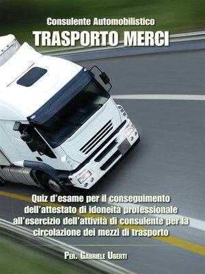 cover image of Consulente Automobilistico Trasporto Merci