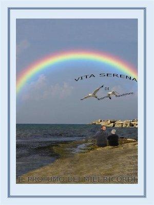 cover image of Vita serena (il profumo dei miei ricordi)