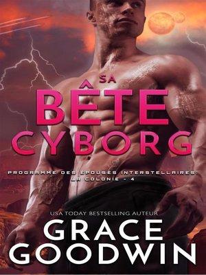 cover image of Sa Bête Cyborg