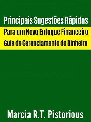 cover image of Principais Sugestões Rápidas Para Um Novo Enfoque Financeiro --Guia De Gerenciamento De Dinheiro