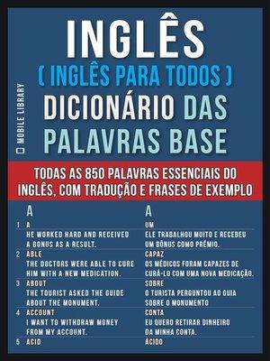 cover image of Inglês ( Inglês Para Todos ) Dicionário das Palavras Base
