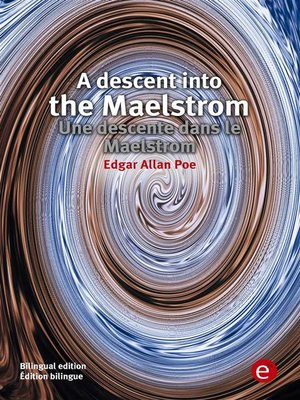 cover image of A descent into the Maelstrom/Une descente dans le Maelstrom