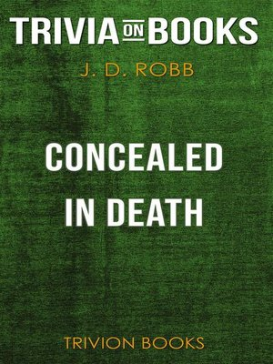 cover image of Concealed in Death by J. D. Robb (Trivia-On-Books)