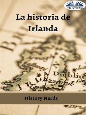 cover image of La Historia De Irlanda