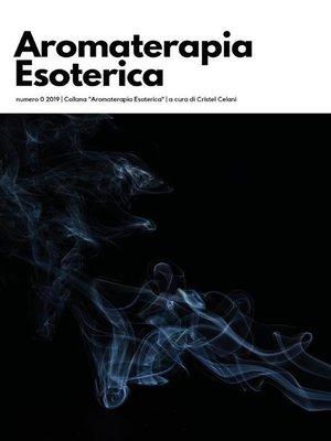 cover image of Aromaterapia Esoterica--Volume 0