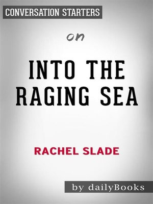 cover image of Into the Raging Sea--by Rachel Slade | Conversation Starters