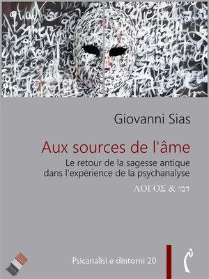 cover image of Aux source de l'âme. Le retour de la sagesse antique dans la psychanalyse