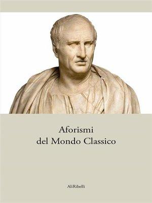 cover image of Aforismi del Mondo Classico