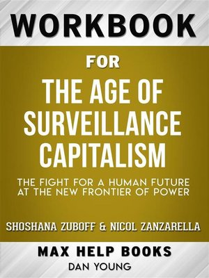 cover image of Workbook for the Age of Surveillance Capitalism--The Fight for a Human Future at the New Frontier of Power by Shoshana Zuboff and Nicol Zanzarella