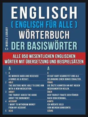 cover image of Englisch ( Englisch für Alle ) Wörterbuch der Basiswörter