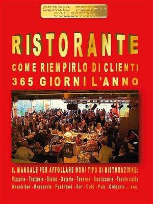 cover image of Ristorante. Come riempirlo di clienti 365 giorni l'anno