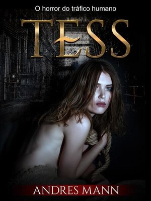 cover image of Tess--O Horror do Tráfico Humano