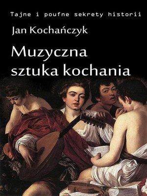 cover image of Muzyczna sztuka kochania