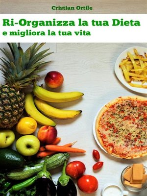 cover image of Ri-Organizza la tua Dieta e migliora la tua vita