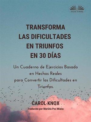 cover image of Transforma Las Dificultades En Triunfos En 30 Días