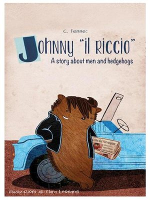 cover image of Johnny il riccio, a story about men and hedgehogs