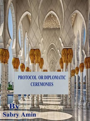 cover image of Protocol or Diplomatic Ceremonies and Conducts in the West