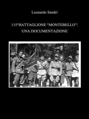 cover image of 115°Battaglione Montebello--Una Documentazione