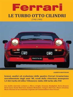 cover image of Ferrari--LE TURBO OTTO CILINDRI (1982-1989)