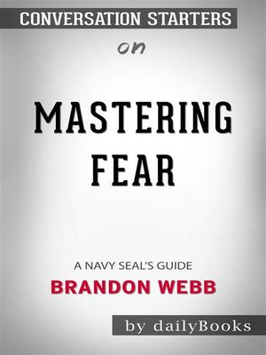 cover image of Mastering Fear--A Navy SEAL's Guide​​​​​​​ by Brandon Webb ​​​​​​ | Conversation Starters
