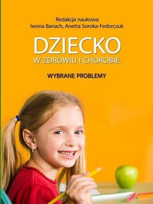 cover image of Dziecko w zdrowiu i chorobie