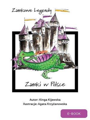 cover image of Zamkowe legendy. Zamki w Polsce
