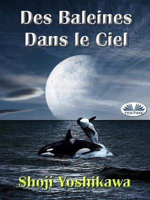 cover image of Des Baleines Dans Le Ciel