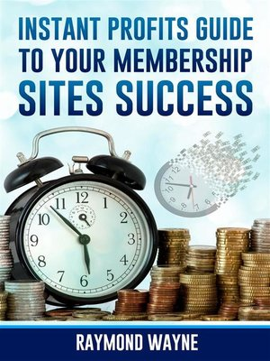 cover image of Instant Profits Guide to Your Membership Sites Success