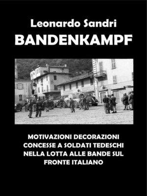 cover image of Bandenkampf. Motivazioni decorazioni concesse a soldati tedeschi nella lotta alle bande sul fronte italiano