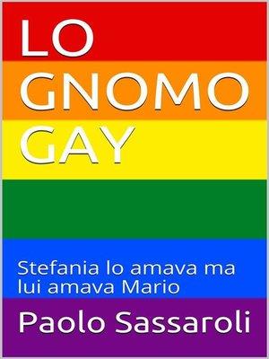 cover image of Lo gnomo gay