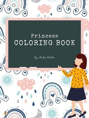 cover image of Princess Coloring Book for Kids Ages 6+ (Printable Version)