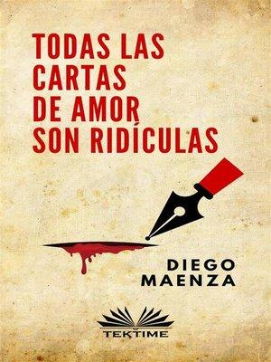 cover image of Todas Las Cartas De Amor Son Ridículas