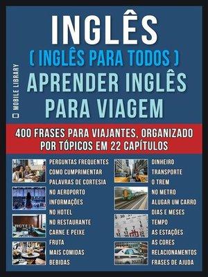 cover image of Inglês ( Inglês Para Todos ) Aprender Inglês Para Viagem