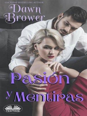 cover image of Pasión & Mentiras