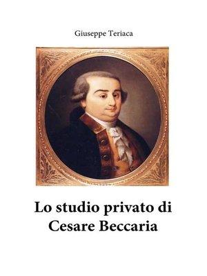 cover image of Lo studio privato di Cesare Beccaria