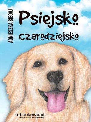 cover image of Psiejsko czarodziejsko