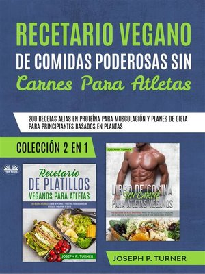 cover image of Recetario Vegano De Comidas Poderosas Sin Carnes Para Atletas