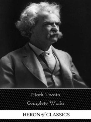 cover image of Mark Twain--The Complete Works (Heron Classics)