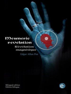cover image of Mesmeric revelation/Révélation magnétique (bilingual edition/édition bilingue)