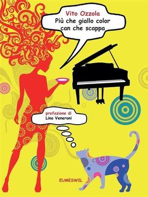 cover image of Più che giallo color can che scappa