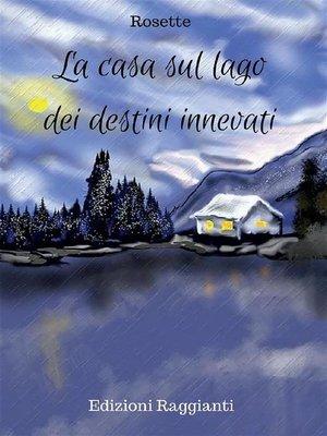 cover image of La casa sul lago dei destini innevati