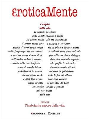 cover image of EroticaMente ovvero l'inebriante sapore della vita