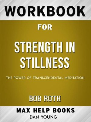 cover image of Workbook for Strength in Stillness--The Power of Transcendental Meditation by Bob Roth